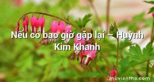 Nếu có bao giờ gặp lại – Huỳnh Kim Khanh
