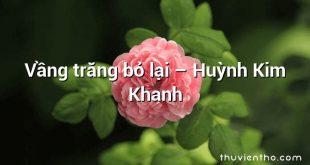 Vầng trăng bỏ lại – Huỳnh Kim Khanh