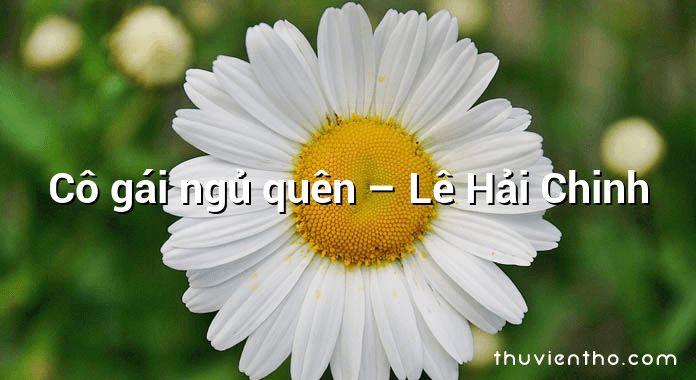 Cô gái ngủ quên – Lê Hải Chinh