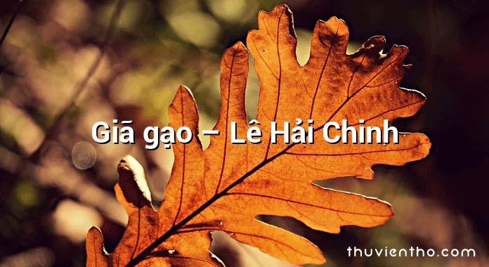 Giã gạo – Lê Hải Chinh