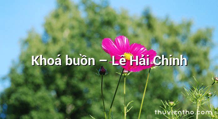 Khoá buồn – Lê Hải Chinh